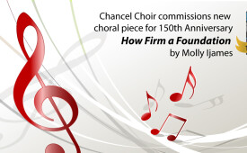Chancel Choir Commissions New Choral Piece for 150th Annivesary